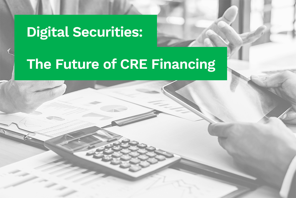 Digital Securities: The Future of CRE Financing