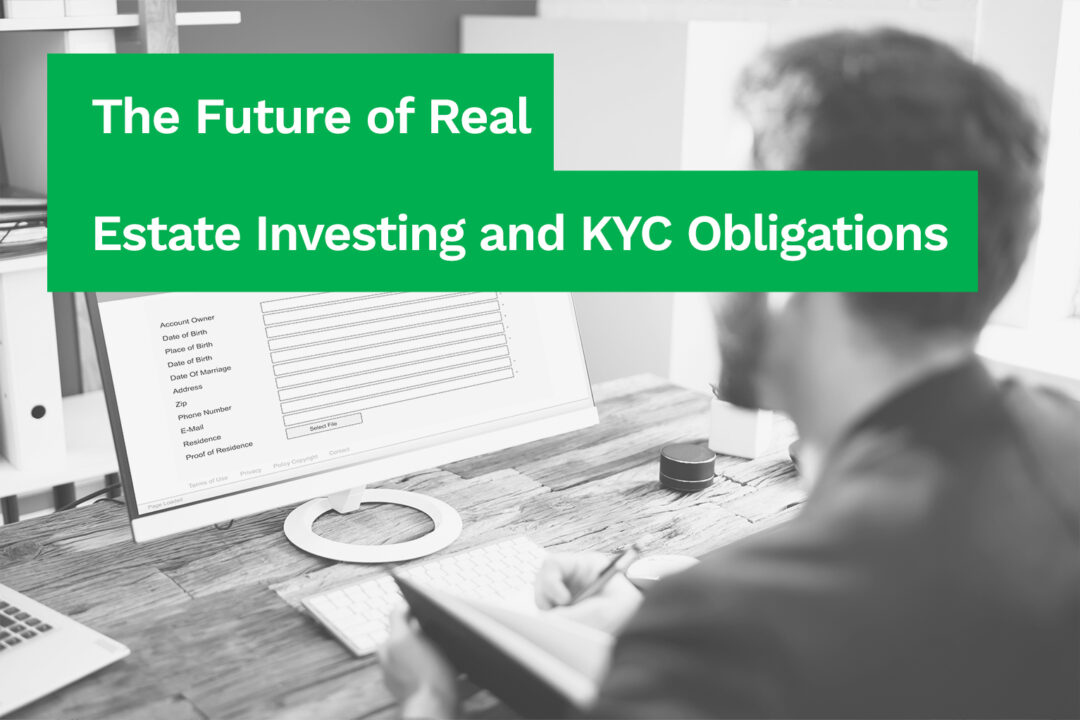 The Future of Real Estate Investing and KYC Obligations
