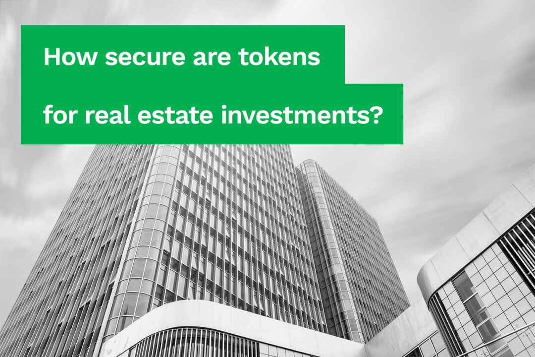 How Secure are Tokens for Real Estate Investments?